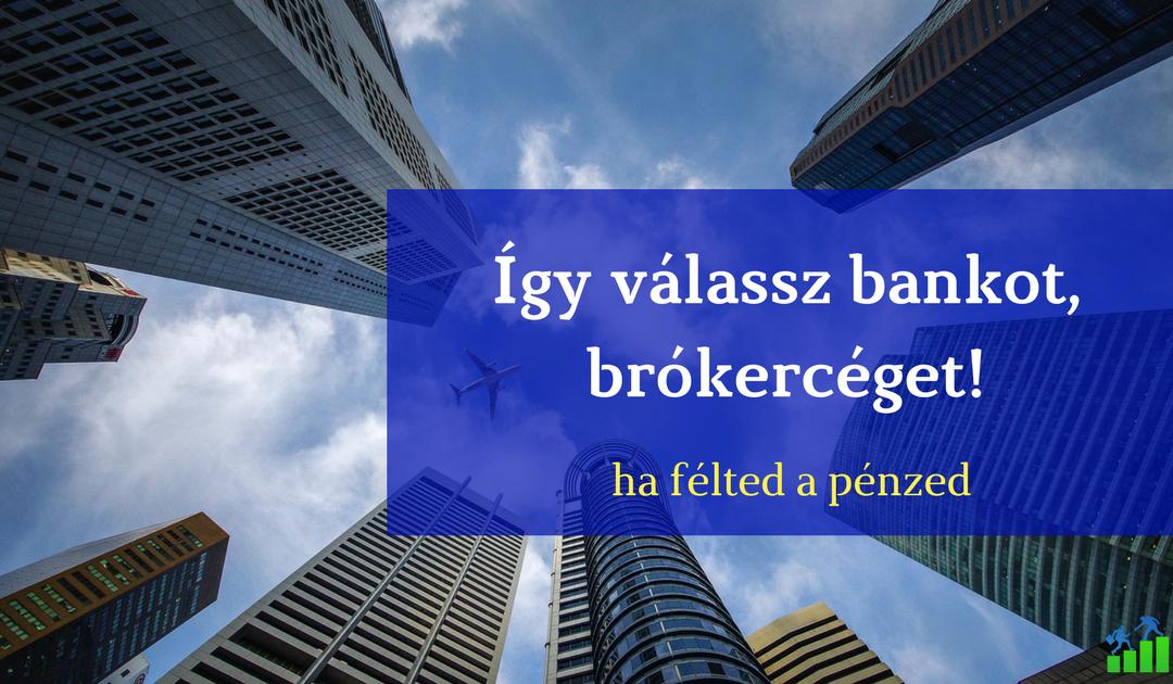 Így válassz bankot brókercéget Pénzügyi Fitnesz 032