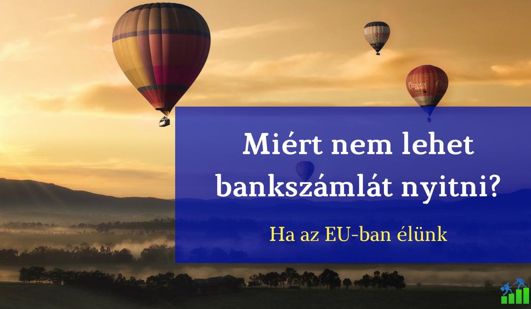 Miért nem nyithatnak EU-s külföldiek magyar bankszámlát?