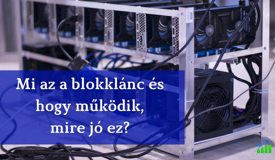 Mi a blokklánc technológia és mire jó? Elmagyarázva.