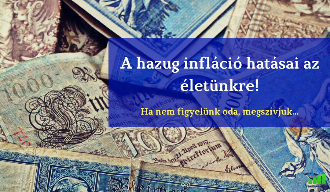 Hogyan hat az életünkre a hazug infláció?