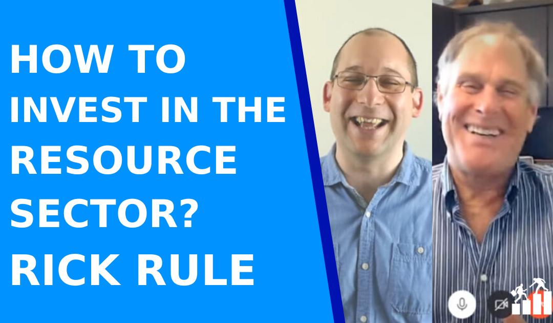 Rick Rule: Miért és hogyan fektess árupiaci részvényekbe?