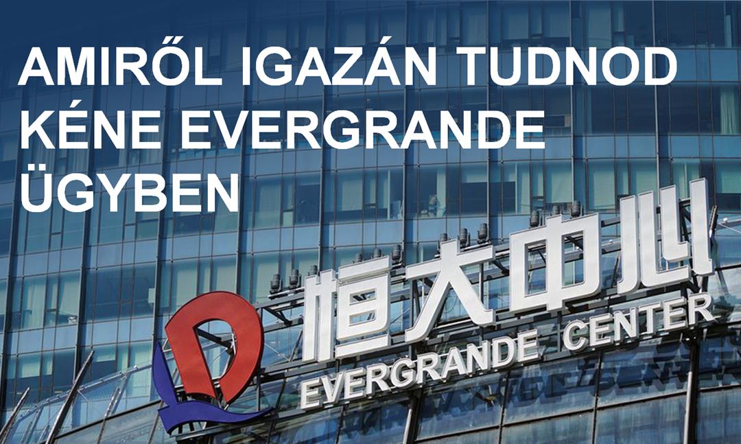 Amiről igazán tudnod kéne Evergrande ügyben